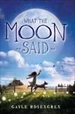 What the Moon Said, Rosengren, Gayle