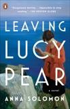 Leaving Lucy Pear: A Novel, Solomon, Anna