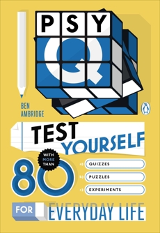 Psy-Q: Test Yourself with More Than 80 Quizzes, Puzzles and Experiments for Everyday Life, Ambridge, Ben