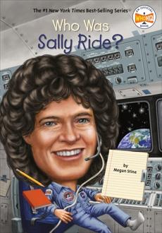 Who Was Sally Ride?, Stine, Megan