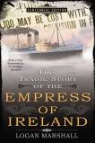 The Tragic Story of the Empress of Ireland, Marshall, Logan