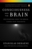 Consciousness and the Brain: Deciphering How the Brain Codes Our Thoughts, Dehaene, Stanislas