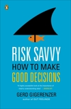 Risk Savvy: How to Make Good Decisions, Gigerenzer, Gerd