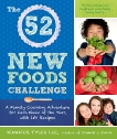 The 52 New Foods Challenge: A Family Cooking Adventure for Each Week of the Year, with 150 Recipes, Lee, Jennifer Tyler