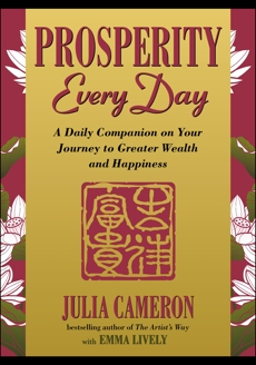 Prosperity Every Day: A Daily Companion on Your Journey to Greater Wealth and Happiness, Cameron, Julia & Lively, Emma