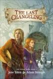 The Last Changeling, Yolen, Jane & Stemple, Adam