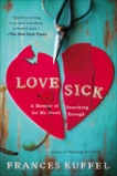 Love Sick: A Memoir of Searching for Mr. Good Enough, Kuffel, Frances