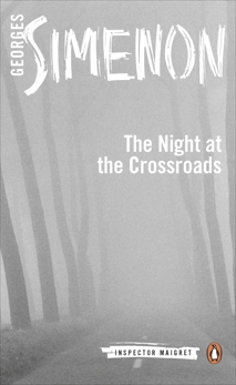 The Night at the Crossroads, Simenon, Georges