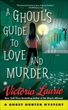 A Ghoul's Guide to Love and Murder, Laurie, Victoria