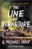 The Line of Departure: A Postapocalyptic Novel, Hopf, G. Michael