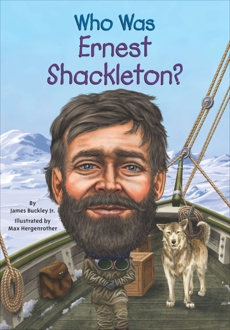 Who Was Ernest Shackleton?, Buckley, James