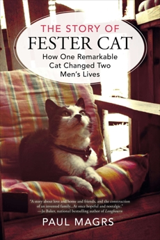 The Story of Fester Cat: How One Remarkable Cat Changed Two Men's Lives, Magrs, Paul