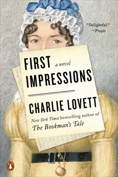First Impressions: A Novel of Old Books, Unexpected Love, and Jane Austen, Lovett, Charlie