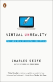Virtual Unreality: Just Because the Internet Told You, How Do You Know It's True?, Seife, Charles