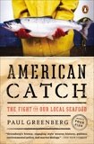 American Catch: The Fight for Our Local Seafood, Greenberg, Paul