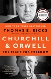 Churchill and Orwell: The Fight for Freedom, Ricks, Thomas E.
