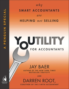 Youtility for Accountants: Why Smart Accountants Are Helping, Not Selling (A Penguin Special from Portfolio), Baer, Jay & Root, Darren