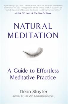 Natural Meditation: A Guide to Effortless Meditative Practice