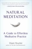 Natural Meditation: A Guide to Effortless Meditative Practice, Sluyter, Dean