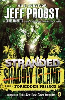 Shadow Island: Forbidden Passage, Probst, Jeff & Tebbetts, Christopher