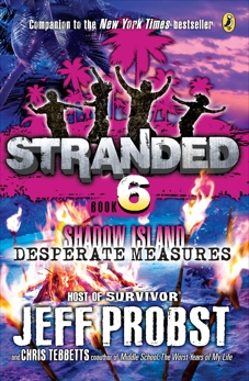 Shadow Island: Desperate Measures, Probst, Jeff & Tebbetts, Christopher