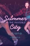 Summer in the Invisible City, Romano, Juliana