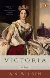 Victoria: A Life, Wilson, A. N.