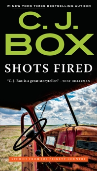 Shots Fired: Stories from Joe Pickett Country, Box, C. J.