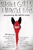 Slasher Girls & Monster Boys, Tucholke, April Genevieve