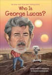 Who Is George Lucas?, Belviso, Meg & Pollack, Pam