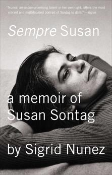 Sempre Susan: A Memoir of Susan Sontag, Nunez, Sigrid