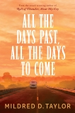 All the Days Past, All the Days to Come, Taylor, Mildred D.