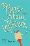 The Thing About Leftovers, Payne, C.c. & Payne, C.C.