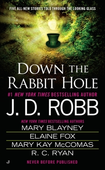 Down the Rabbit Hole, Robb, J. D. & Langan, Ruth Ryan & Fox, Elaine & Blayney, Mary & McComas, Mary Kay