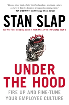 Under the Hood: Fire Up and Fine-Tune Your Employee Culture, Slap, Stan