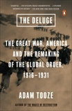 The Deluge: The Great War, America and the Remaking of the Global Order, 1916-1931, Tooze, Adam