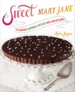 Sweet Mary Jane: 75 Delicious Cannabis-Infused High-End Desserts, Lazarus, Karin
