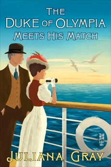 The Duke of Olympia Meets His Match, Gray, Juliana