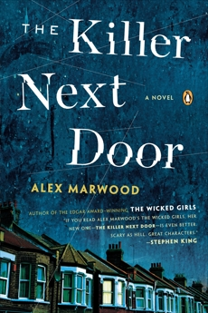 The Killer Next Door: A Novel, Marwood, Alex