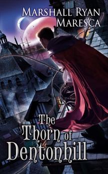 The Thorn of Dentonhill, Maresca, Marshall Ryan
