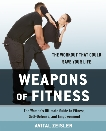 Weapons of Fitness: The Women's Ultimate Guide to Fitness, Self-Defense, and Empowerment, Zeisler, Avital