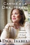 Cartas a la Dra. Isabel: Mensajes y consejos de El Ángel de la Radio, Gomez-Bassols, Isabel