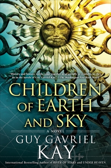 Children of Earth and Sky, Kay, Guy Gavriel