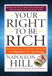 Your Right to Be Rich: Napoleon Hill's Proven Program for Prosperity and Happiness, Hill, Napoleon