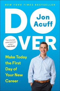 Do Over: Make Today the First Day of Your New Career, Acuff, Jon