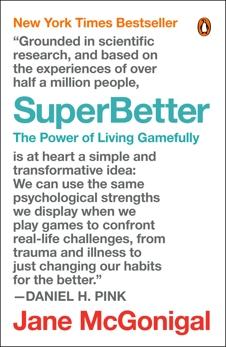 SuperBetter: The Power of Living Gamefully, McGonigal, Jane