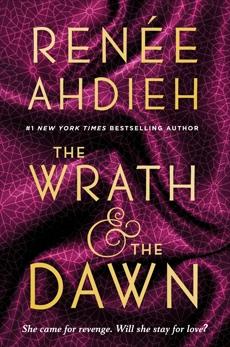 The Wrath & the Dawn, Ahdieh, Renée