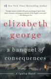 A Banquet of Consequences: A Lynley Novel, George, Elizabeth