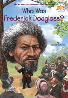 Who Was Frederick Douglass?, Prince, April Jones
