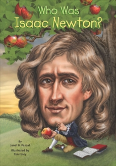 Who Was Isaac Newton?, Pascal, Janet B.